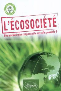 L'écosociété : une société plus responsable est-elle possible ?