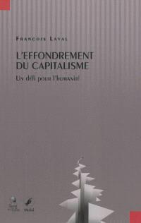 L'effondrement du capitalisme : un défi pour l'humanité