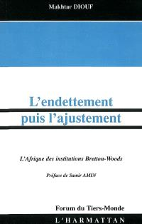 L'endettement puis l'ajustement : l'Afrique des institutions Bretton-Woods