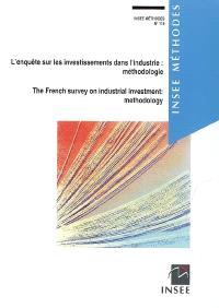L'enquête sur les investissements dans l'industrie : méthodologie = The French survey on industrial investment : methodology