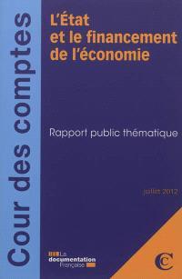 L'Etat et le financement de l'économie : rapport public thématique : juillet 2012