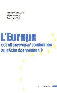 L'Europe est-elle vraiment condamnée au déclin économique ?
