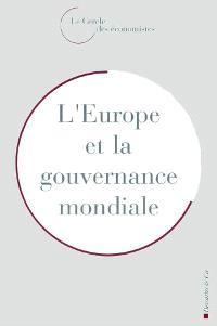 L'Europe et la gouvernance mondiale : rencontres économiques d'Aix-en-Provence 2002