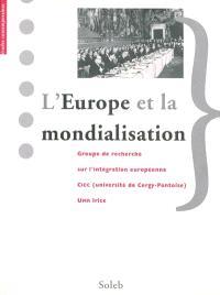 L'Europe et la mondialisation : l'originalité des communautés européennes dans le processus de mondialisation : table-ronde, Paris 1 Panthéon-Sorbonne, 19 septembre 2005