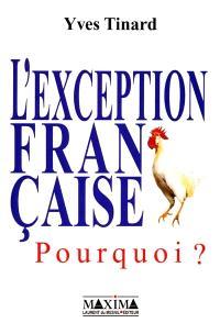 L'exception française, pourquoi ?