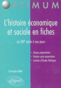 L'histoire économique et sociale en fiches : du XIXe siècle à nos jours