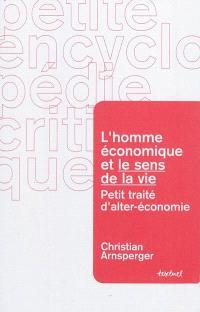 L'homme économique et le sens de la vie : petit traité d'alter-économie