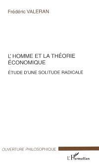 L'homme et la théorie économique : étude d'une solitude radicale