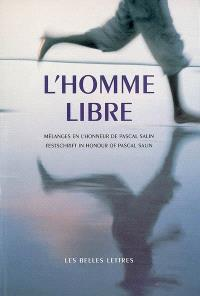 L'homme libre : mélanges en l'honneur de Pascal Salin = Festschrift in honour of Pascal Salin