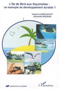 L'île de Bird aux Seychelles : un exemple de développement durable ?