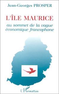 L'Ile Maurice : au sommet de la vague économique francophone