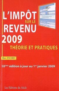 L'impôt sur le revenu 2009 : théorie et pratiques
