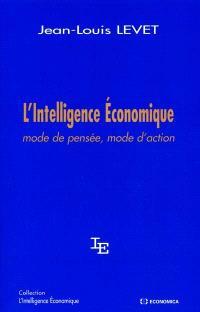 L'intelligence économique : mode de pensée, mode d'action