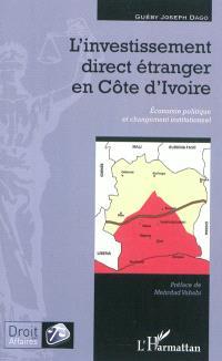 L'investissement direct étranger en Côte d'Ivoire : économie politique et changement institutionnel