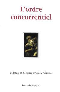 L'ordre concurrentiel : mélanges Antoine Pirovano