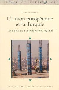 L'Union européenne et la Turquie : les enjeux d'un développement régional