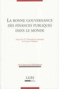La bonne gouvernance des finances publiques dans le monde : actes de la IVe Université de printemps de finances publiques
