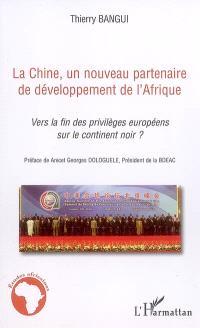 La Chine, un nouveau partenaire de développement de l'Afrique : vers la fin des privilèges européens sur le continent noir ?