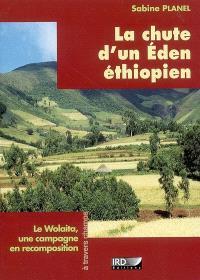 La chute d'un Eden éthiopien : le Wolaita, une campagne en recomposition