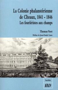 La colonie phalanstérienne de Cîteaux, 1841-1846 : les fouriéristes aux champs