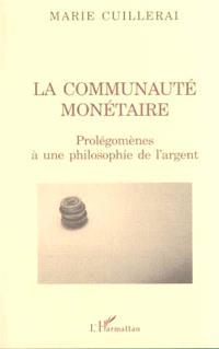 La communauté monétaire : prolégomènes à une philosophie de l'argent