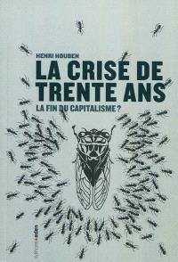 La crise de trente ans : la fin du capitalisme ?