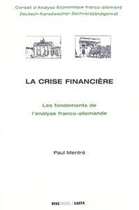 La crise financière : les fondements de l'analyse franco-allemande