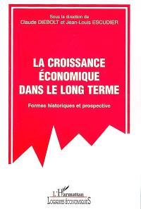 La croissance économique dans le long terme : formes historiques et prospective