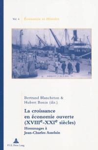 La croissance en économie ouverte (XVIIIe-XXIe siècles) : hommages à Jean-Charles Asselain