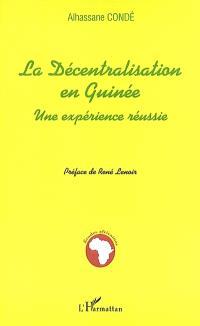 La décentralisation en Guinée : une expérience réussie