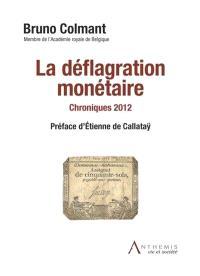La déflagration monétaire : chroniques 2012