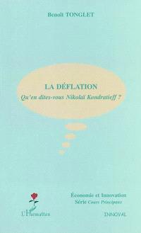 La déflation : qu'en dites-vous Nikolaï Kondratieff ?