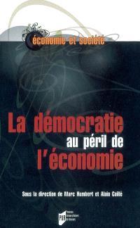 La démocratie au péril de l'économie