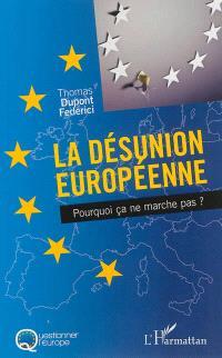 La désunion européenne : pourquoi ça ne marche pas ?
