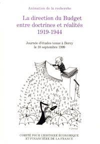La Direction du budget entre doctrines et réalités, 1914-1944 : journée d'études tenue à Bercy le 10 septembre 1999