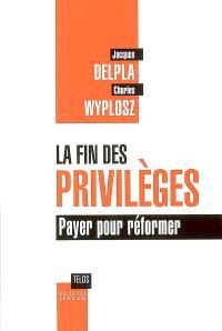 La fin des privilèges : payer pour réformer