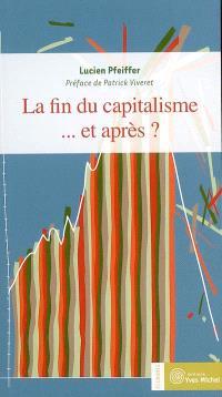 La fin du capitalisme... et après ?