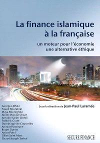 La finance islamique à la française : un moteur pour l'économie, une alternative éthique