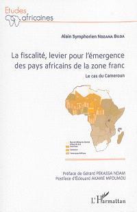 La fiscalité, levier pour l'émergence des pays africains de la zone franc : le cas du Cameroun