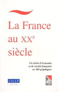 La France au XXe siècle : un siècle d'économie et de société française en 100 graphiques