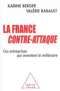 La France contre-attaque : ces entreprises qui inventent le millénaire