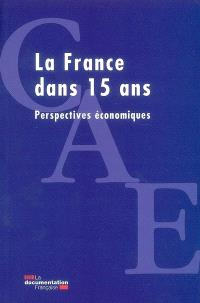 La France dans 15 ans : perspectives économiques