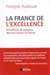 La France de l'excellence : 65 millions de citoyens devront sauver la France