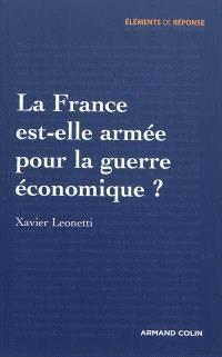 La France est-elle armée pour la guerre économique ?