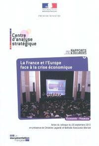 La France et l'Europe face à la crise économique : actes du colloque du 20 septembre 2010, Paris, Maison de la chimie