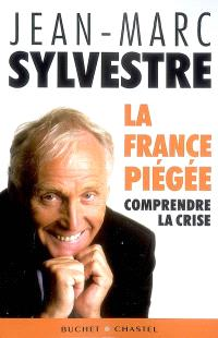 La France piégée : comprendre la crise