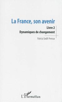 La France, son avenir. Volume 2, Dynamiques de changement