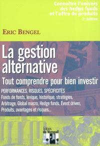 La gestion alternative : tout comprendre pour bien investir