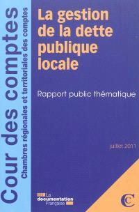 La gestion de la dette publique locale : rapport public thématique