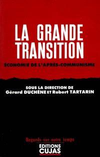 La Grande transition : économie de l'après-communisme